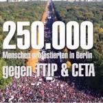 【目を覚まそう!】10月10日にベルリンで行われたTTIP(ヨーロッパ版TPP)反対デモに25万人が参加!